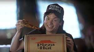 Wayne's World - Pizza Hut