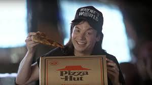 Wayne's World - Pizza Hut